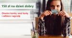 Ban Zachodni WBK 150 zł na dzień dobry